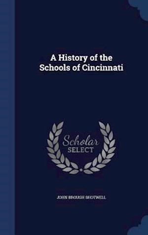 A History of the Schools of Cincinnati af John Brough Shotwell