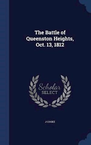 The Battle of Queenston Heights, Oct. 13, 1812 af J. Cooke