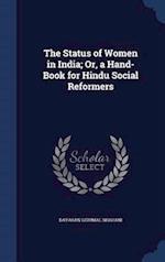 The Status of Women in India; Or, a Hand-Book for Hindu Social Reformers af Dayaran Gidumal Shahani