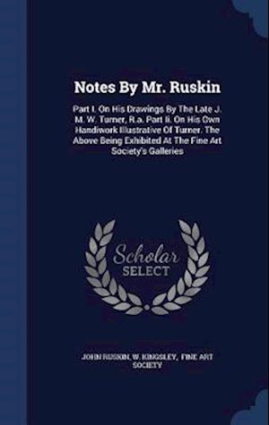Notes by Mr. Ruskin af John Ruskin, W. Kingsley