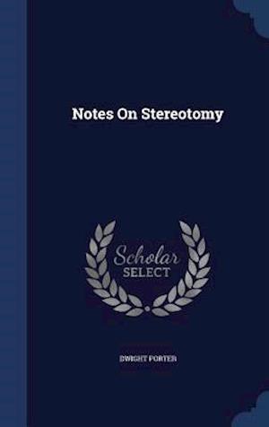Notes on Stereotomy af Dwight Porter