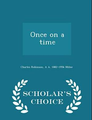 Once on a Time - Scholar's Choice Edition af Charles Robinson
