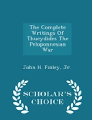 The Complete Writings of Thucydides the Peloponnesian War - Scholar's Choice Edition af John H. Finley