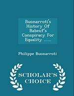 Buonarroti's History of Babeuf's Conspiracy for Equality ...... - Scholar's Choice Edition af Philippe Buonarroti