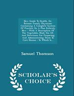 New Guide to Health, Or, Botanic Family Physician af Samuel Thomson