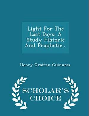 Light for the Last Days af Henry Grattan Guinness