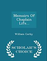 Memoirs of Chaplain Life... - Scholar's Choice Edition af William Corby