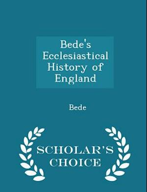 Bede's Ecclesiastical History of England - Scholar's Choice Edition af Bede
