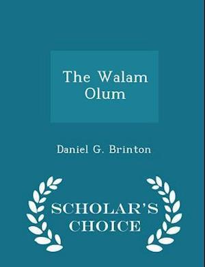 The Walam Olum - Scholar's Choice Edition af Daniel G. Brinton