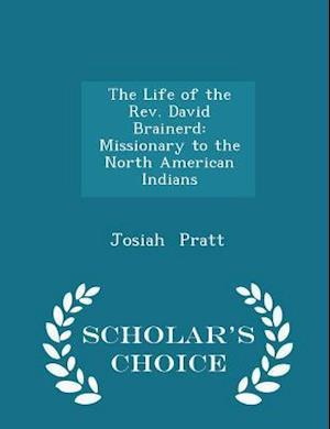 The Life of the REV. David Brainerd af Josiah Pratt