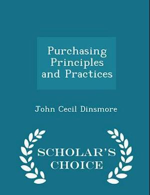 Purchasing Principles and Practices - Scholar's Choice Edition af John Cecil Dinsmore