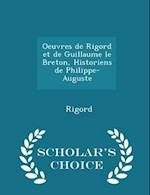 Oeuvres de Rigord Et de Guillaume Le Breton, Historiens de Philippe-Auguste - Scholar's Choice Edition af Rigord
