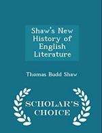 Shaw's New History of English Literature - Scholar's Choice Edition af Thomas Budd Shaw