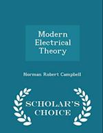 Modern Electrical Theory - Scholar's Choice Edition af Norman Robert Campbell