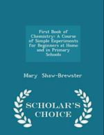 First Book of Chemistry af Mary Shaw-Brewster