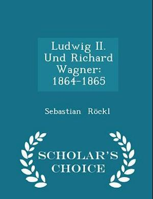Ludwig II. Und Richard Wagner af Sebastian Rockl