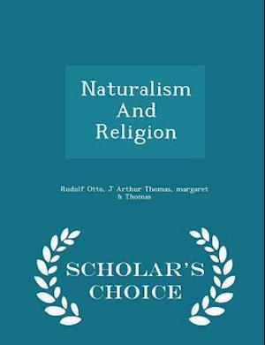 Naturalism and Religion - Scholar's Choice Edition af Rudolf Otto
