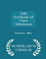 The Girlhood of Clara Schumann - Scholar's Choice Edition af Florence May