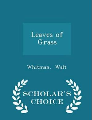 Leaves of Grass - Scholar's Choice Edition af Whitman Walt