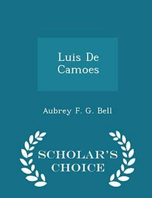 Luis de Camoes - Scholar's Choice Edition af Aubrey F. G. Bell