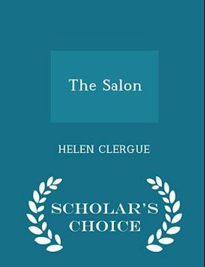 The Salon - Scholar's Choice Edition af Helen Clergue