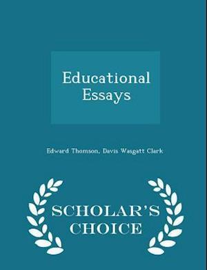 Educational Essays - Scholar's Choice Edition af Edward Thomson