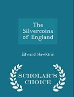 The Silvercoins of England - Scholar's Choice Edition af Edward Hawkins