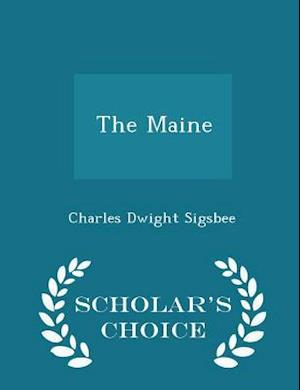The Maine - Scholar's Choice Edition af Charles Dwight Sigsbee