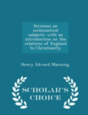 Sermons on Ecclesiastical Subjects af Henry Edward Manning
