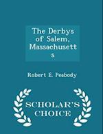 The Derbys of Salem, Massachusetts - Scholar's Choice Edition af Robert E. Peabody
