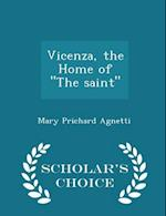 Vicenza, the Home of the Saint - Scholar's Choice Edition af Mary Prichard Agnetti