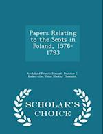 Papers Relating to the Scots in Poland, 1576-1793 - Scholar's Choice Edition af Archibald Francis Steuart