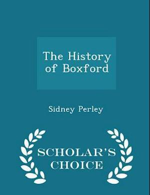 The History of Boxford - Scholar's Choice Edition af Sidney Perley