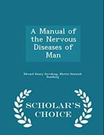 A Manual of the Nervous Diseases of Man - Scholar's Choice Edition af Edward Henry Sieveking