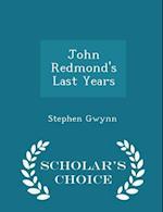 John Redmond's Last Years - Scholar's Choice Edition af Stephen Gwynn