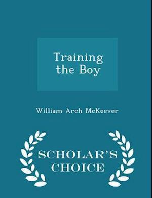 Training the Boy - Scholar's Choice Edition af William Arch Mckeever