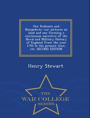 Our Redcoats and Bluejackets af Henry Stewart