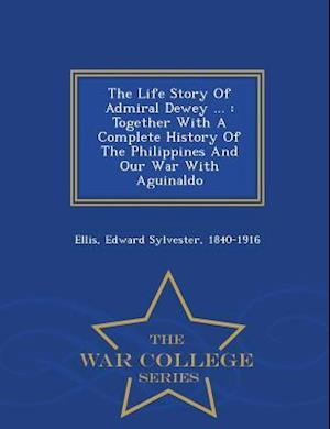 The Life Story of Admiral Dewey ... af Edward Sylvester 1840-1916 Ellis