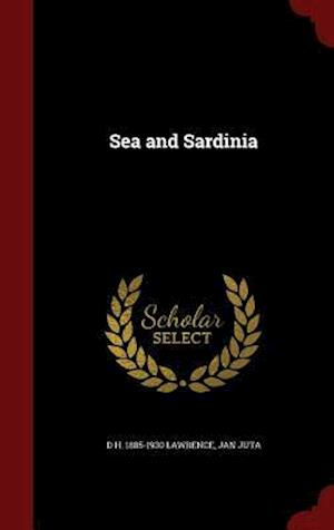 Sea and Sardinia af D. H. 1885-1930 Lawrence, Jan Juta