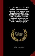 Complete History of the 46th Illinois Veteran Volunteer Infantry, from the Date of Its Organization in 1861, to Its Final Discharge, February 1st, 186 af Henry H. Woodbury