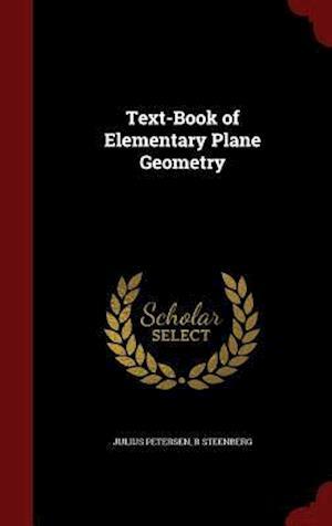 Text-Book of Elementary Plane Geometry af Julius Petersen, R. Steenberg