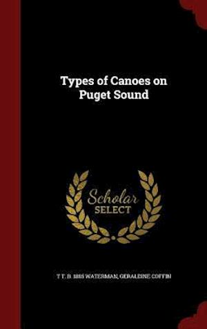 Types of Canoes on Puget Sound af T. T. B. 1885 Waterman, Geraldine Coffin