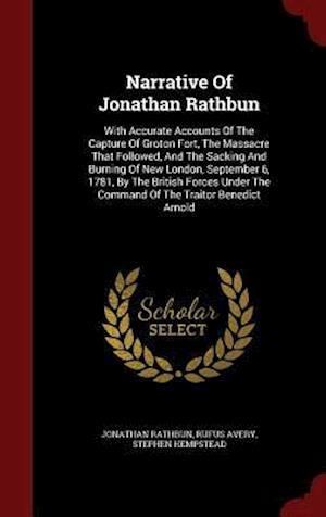 Narrative of Jonathan Rathbun af Jonathan Rathbun, Stephen Hempstead, Rufus Avery