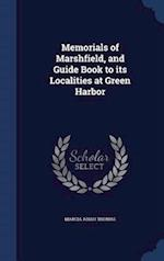 Memorials of Marshfield, and Guide Book to Its Localities at Green Harbor af Marcia Abiah Thomas