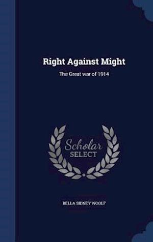 Right Against Might af Bella Sidney Woolf
