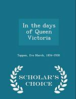 In the Days of Queen Victoria - Scholar's Choice Edition af Eva March Tappan