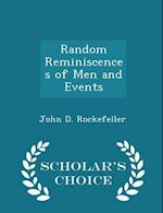 Random Reminiscences of Men and Events - Scholar's Choice Edition af John D. Rockefeller
