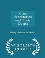 Class Secretaries and Their Duties - Scholar's Choice Edition af Henry Pelouze De Forest