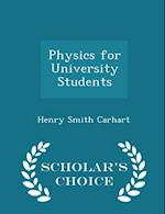 Physics for University Students - Scholar's Choice Edition af Henry Smith Carhart