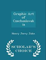 Graphic Art of Czechoslovakia - Scholar's Choice Edition af Henry Jerry John